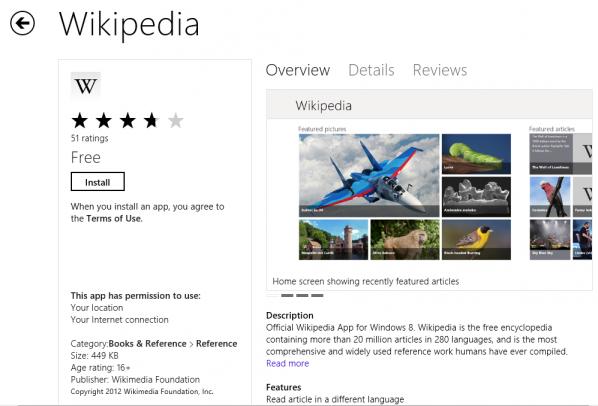 Wikipedia w Windows Store - Wikipedia zawiera ponad 20 milionów artykułów przygotowanych w 280 językach. Fundacja Wikimedia Foundation udostępniła aplikację Wikipedia dla Metro, dzięki czemu użytkownicy systemu Windows 8 będą mogli wygodnie przeglądać kolejne strony tej największej internetowej encyklopedii.
